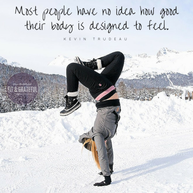 Most people have no idea how good their body is designed to feel.
